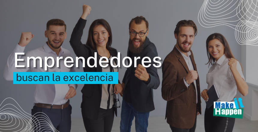 Emprendedores buscan la excelencia